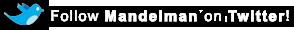 Follow Mandelman on Twiter